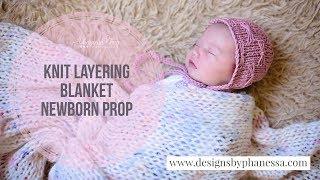 Knit Layering Blanket - Newborn Prop Tutorial