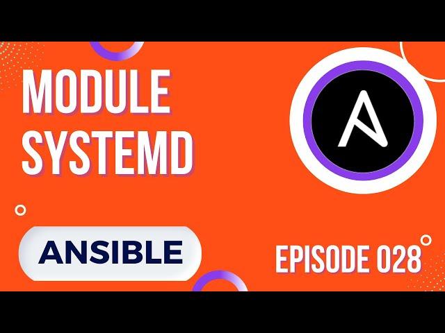 ANSIBLE - 28. LE MODULE SYSTEMD : START, DAEMON-RELOAD, ENABLED...