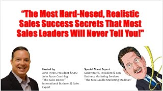 """""""The Most Hard Nosed, Realistic Sales Success Secrets That Most Sales Leaders Will Not Tell You!"""