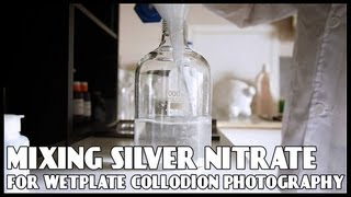 Mixing Silver Nitrate for Wetplate Collodion Photography
