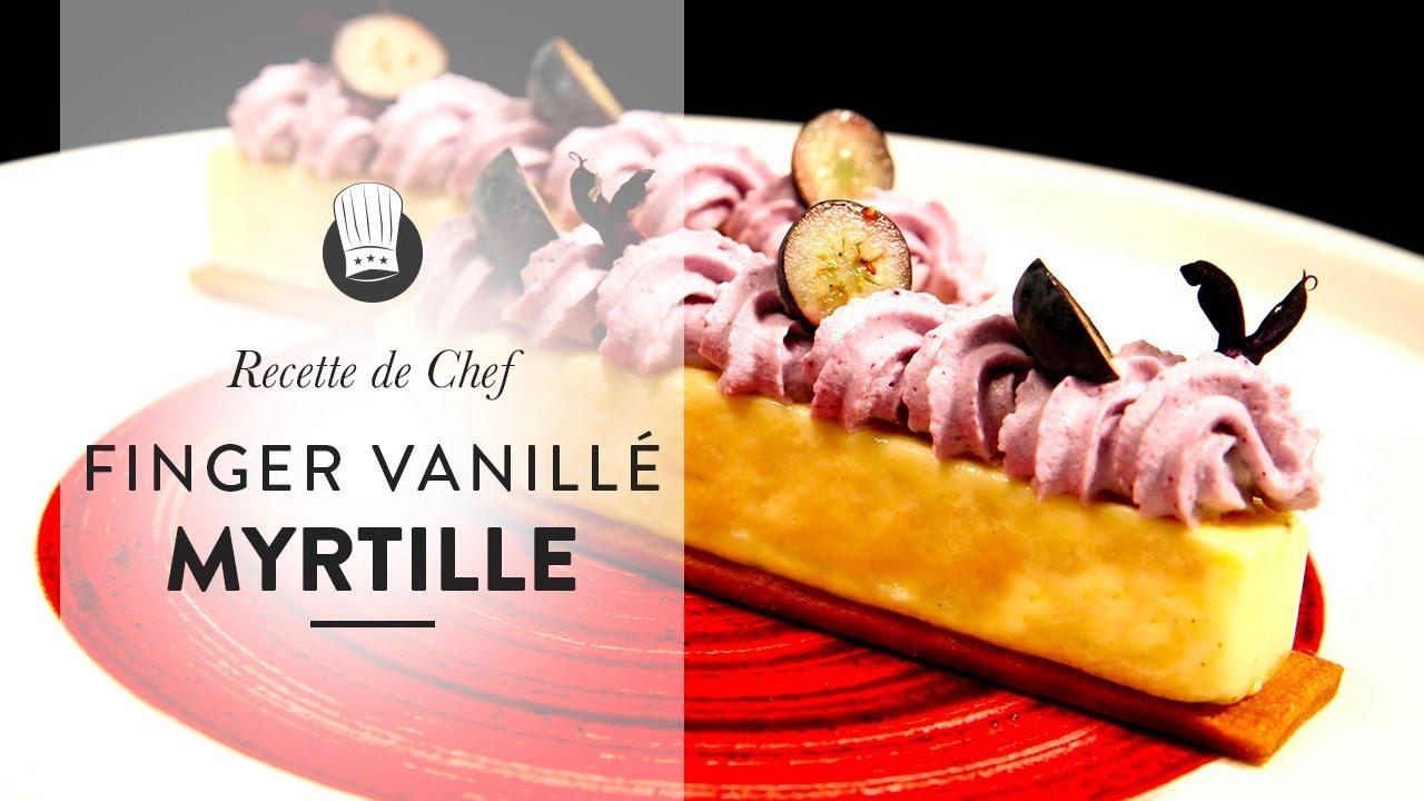 DESSERT de CHEF : recette étoilée de Finger Vanillé Myrtille ...