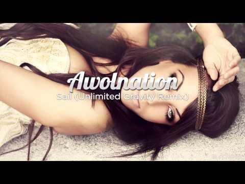 Awolnation  Sail Unlimited Gravity Remix