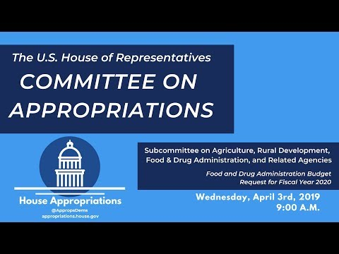 Food and Drug Administration Budget Request for FY 2020 (EventID=109215)