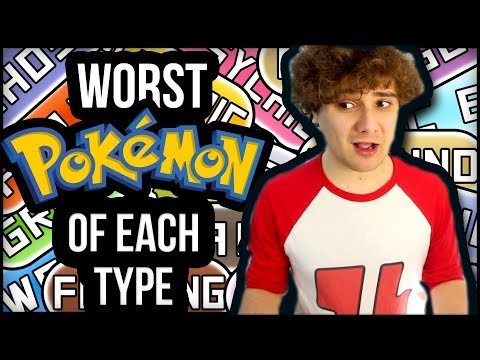 My Worst Pokemon Of Every Type!