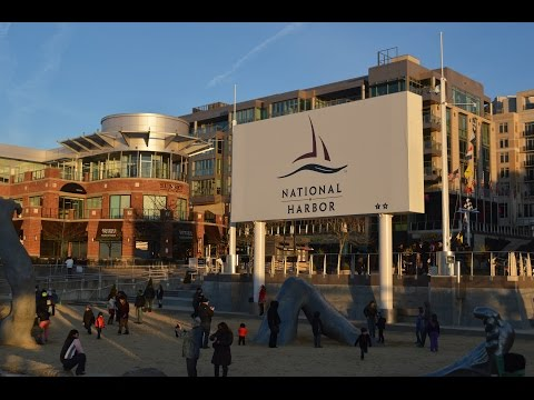 The National Harbor  - Washington, DC. - The sights and experiences