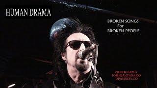 "HUMAN DRAMA ""Broken Songs For Broken People"" Videography JOHN SANTANA DRAMAEYE.CO"