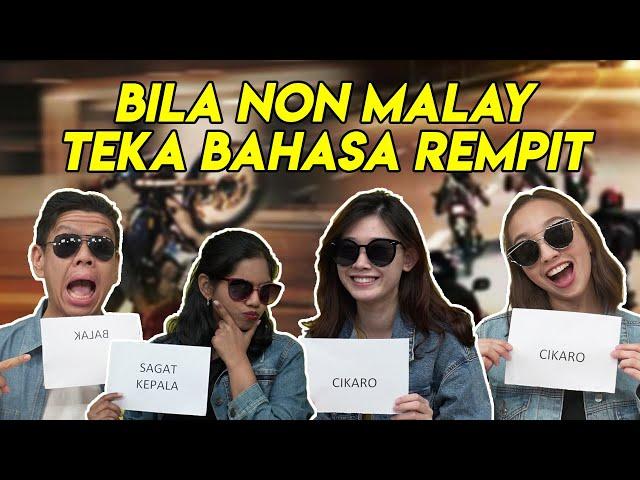 [OB CHALLENGE] Ini Reaksi Bila Non Malays Teka Bahasa Rempit.. Wikang? Balak? Cikaro? Apa Tu?