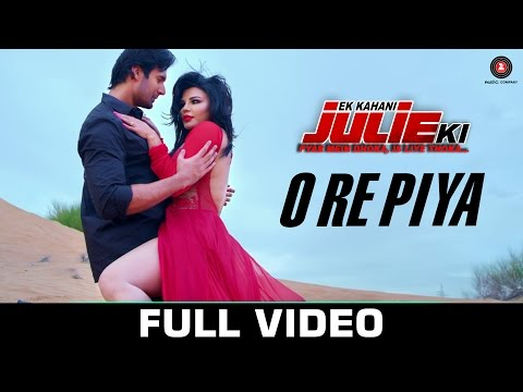 O Re Piya - Full Video | Ek Kahani Julie Ki | Rakhi Sawant & Amit Mehra | Armaan Malik