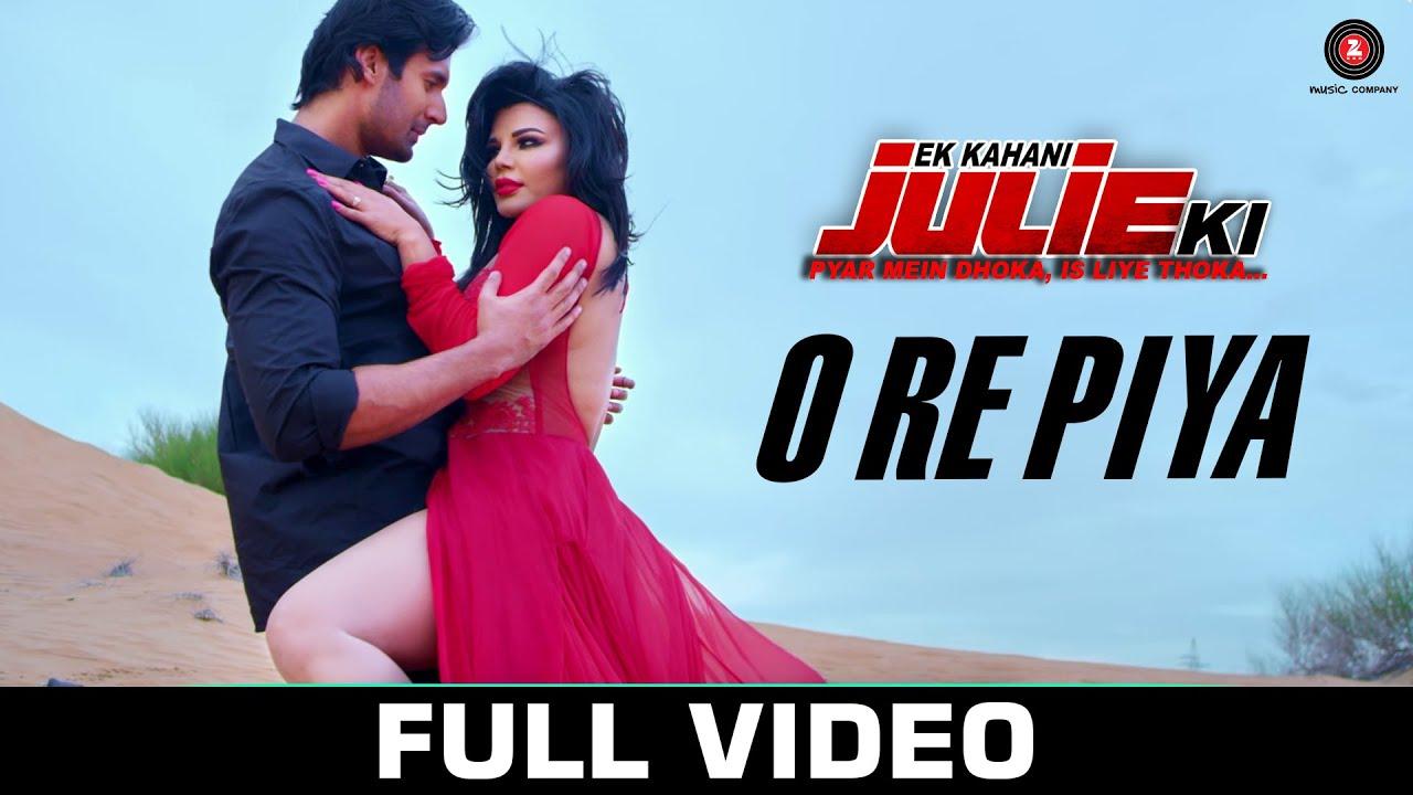 Download O Re Piya - Full Video | Ek Kahani Julie Ki | Rakhi Sawant & Amit Mehra | Armaan Malik