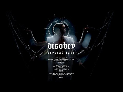 Crystal Lake -  Disobey (Official Music Video)