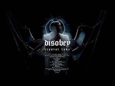 "Crystal Lake -  ""Disobey"""