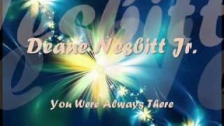 Deane Nesbitt Jr. - You Were Always There