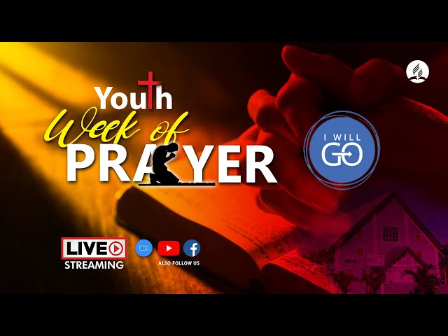 Youth Week of Prayer | I Will Go | April 10, 2021