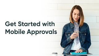 Getting Started with the Approvals Mobile App