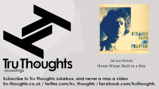 Jeb Loy Nichols - Home Wasnt Built in a Day - Tru Thoughts Jukebox