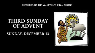 Third Sunday of Advent - December 13, 2020