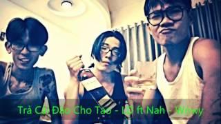 Trả Cái Đảo Cho Tao   LD ft Wowy   Nah