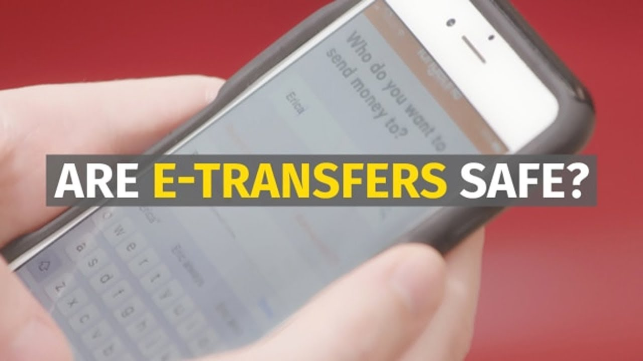 Download Are e-transfers a safe way to send money?