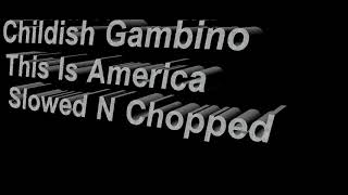 Childish Gambino This is america Slowed N Throwed