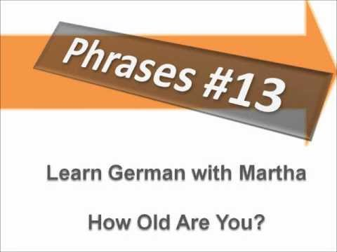 dialogue how old are you phrases 13 learn german with martha deutsch lernen youtube. Black Bedroom Furniture Sets. Home Design Ideas