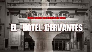 Dross cuenta una LEYENDA URBANA: El Hotel Cervantes