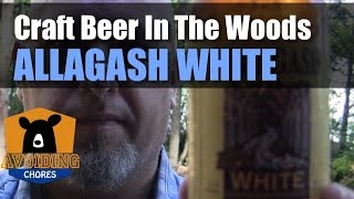 Allagash White - Craft Beer Review In The Woods