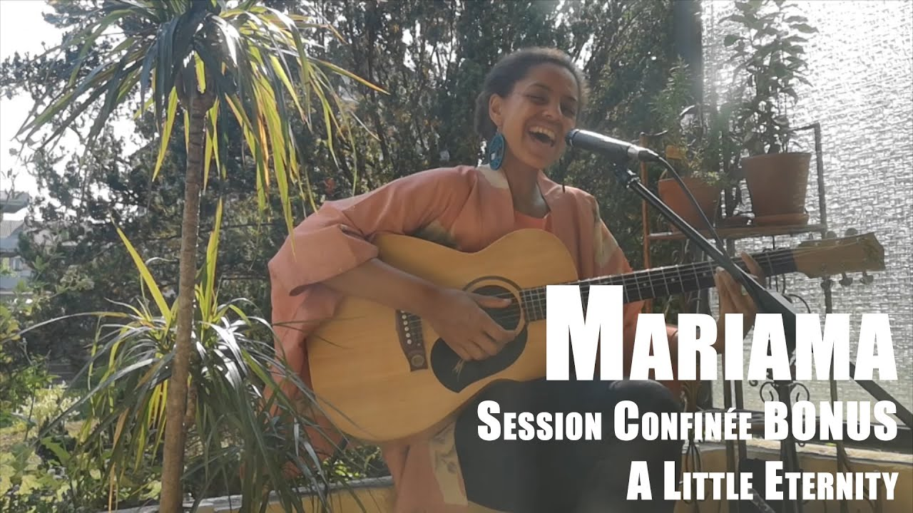 Session Confinée BONUS #061 - Mariama - A Little Eternity