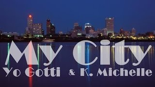 Yo Gotti - 'My City' Feat. K. Michelle [New Song]