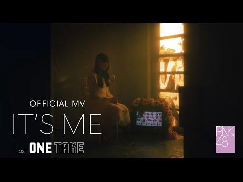 【MV Full】It's Me - Ost.BNK48 Documentary : One Take / BNK48
