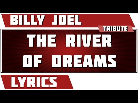 The River Of Dreams - Billy Joel tribute - Lyrics