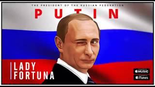 Скачать Песня про Владимира Путина Lady Fortuna