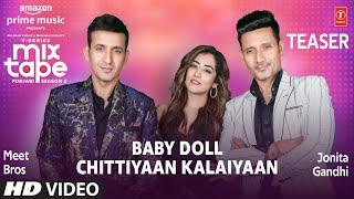 Teaser Baby Doll Chittiyan Kalaiyaan Ep 8 Jonita Gandhi & Meet Bros Mixtape Punjabi Season 2