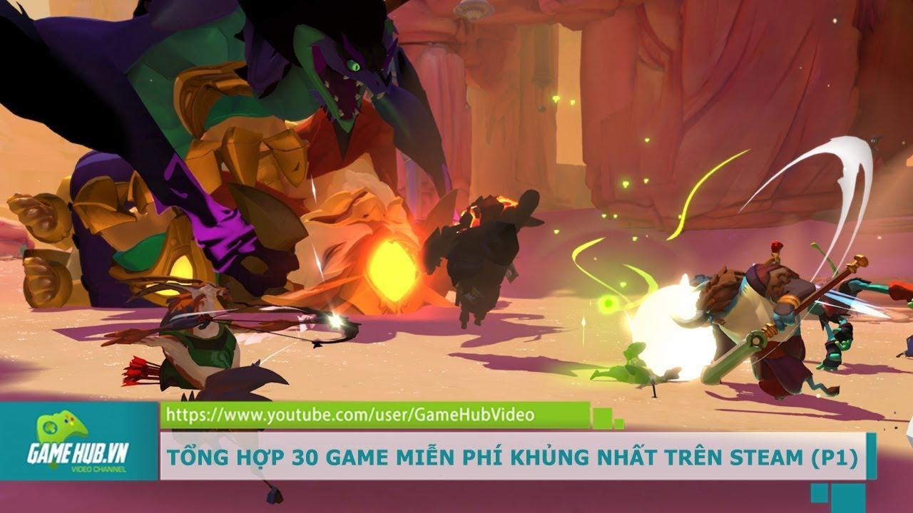 Tổng hợp 30 game miễn phí khủng nhất trên Steam (Phần 1)