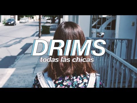 DRIMS - Todas Las Chicas