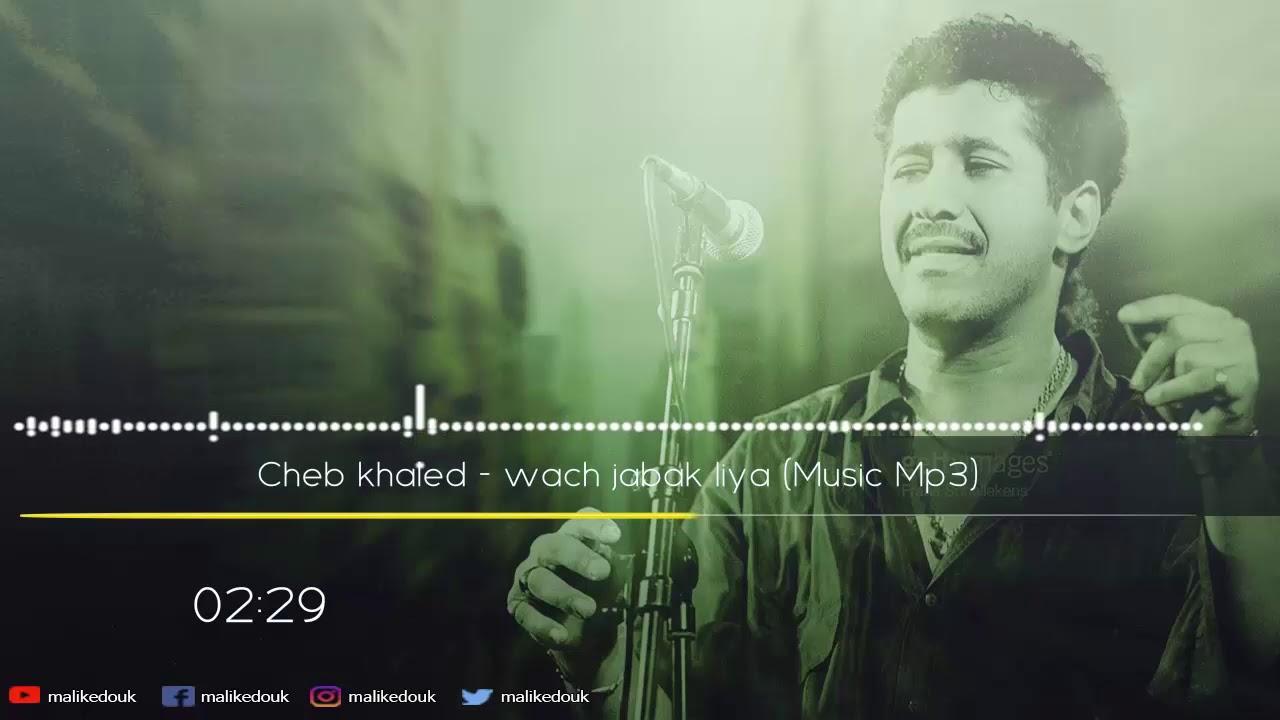 cheb khaled nti sbabi w sbab blaya mp3