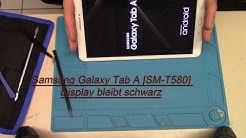 Samsung Galaxy Tab A [SM-T580] Display bleibt schwarz