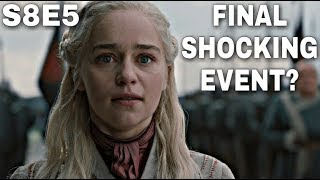 S8E5 Preview: The Bittersweet Ending? - Game of Thrones Season 8 Episode 5