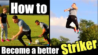 Video How to become a better Striker ft. Lean Machines download MP3, 3GP, MP4, WEBM, AVI, FLV Januari 2018