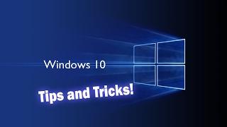 Windows 10 tweaks and tips!