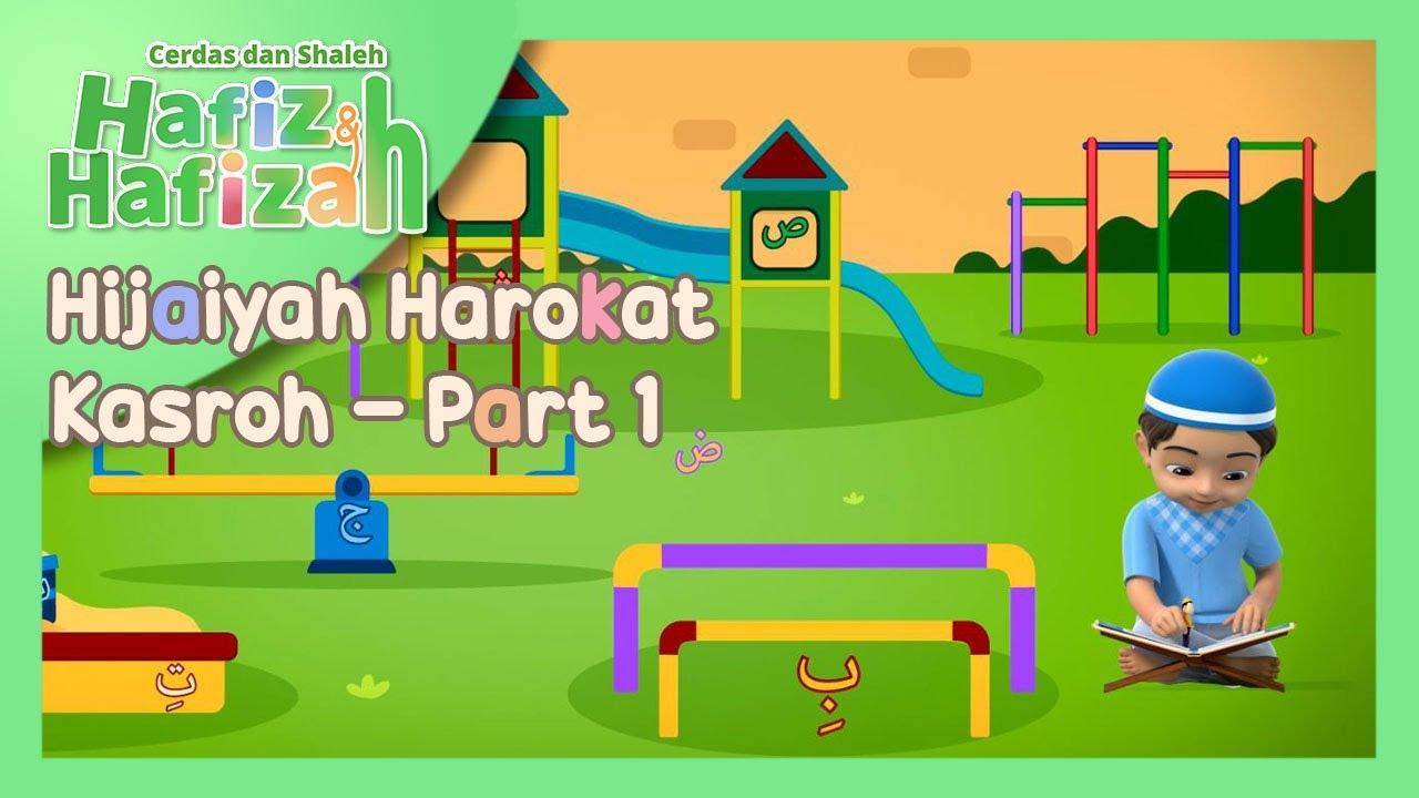 Hafiz & Hafizah | Belajar Harokat | Hijaiyah Harokat Kasroh - Part 1