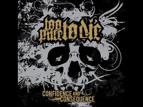 Too Pure To Die - Confidence And Consequence [Full Album]