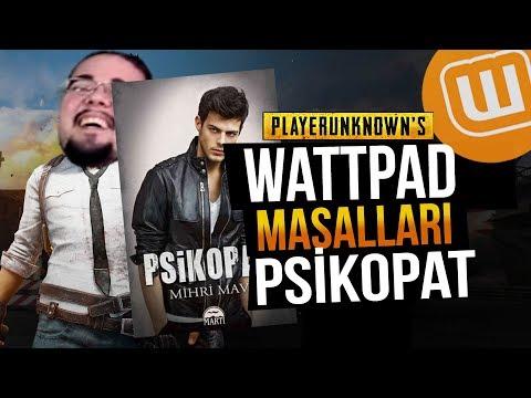 WATTPAD ve PUBG // PSİKOPAT #02 // Playerunknown's Battlegrounds