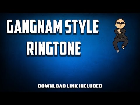 Gangnam Style Ringtone (Download Link Included)