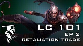 Leaguecraft 101 Episode 2 The Retaliation Trade