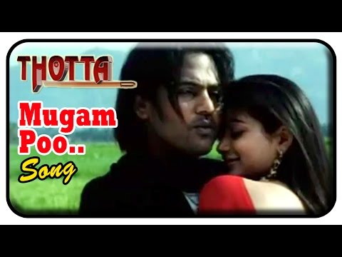 Thotta Tamil Movie Songs | Mugam Poo song | Chinmayi | Naresh Iyer |  Srikanth Deva