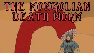 The Mongolian Death Worm Explained