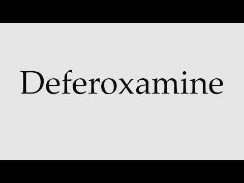 How to Pronounce Deferoxamine