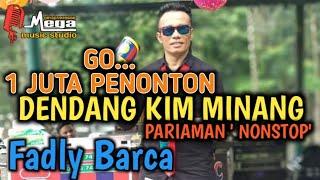 DENDANG KIM MINANG TERBARU|PARIAMAN |FADLY BARCA KIM | BARCA KIM | LIVE ORGEN TUNGGAL KN 7000