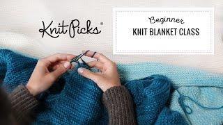 Beginner Knit Blanket Class, Part 1: Introduction