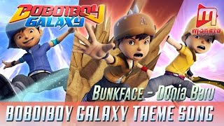"BoBoiBoy Galaxy Opening Song ""Dunia Baru"" by BUNKFACE (with Sing-along)"